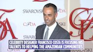 Fashion designer Francisco Costa is helping raise $1 million for the Brazilian Amazon