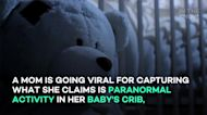 Scared mom claims nursery cam captured paranormal activity in baby's crib