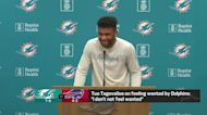 Tua Tagovailoa: 'I don't not feel wanted' by Dolphins