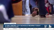 27 Baltimore City schools reopening today