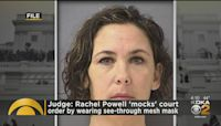 Judge: Rachel Powell 'Mocks' Court Order By Wearing See-Through Mesh Mask