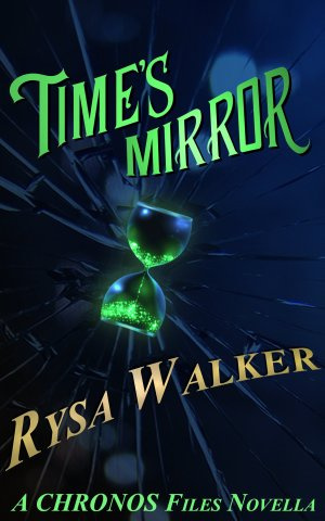 Time's Mirror: A CHRONOS Files Novella by Rysa Walker - Boing Boing