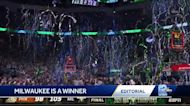 WISN 12 Editorial: Bucks championship brings unity to Milwaukee