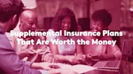 Supplemental Insurance Plans That Are Worth the Money
