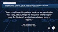 Matthew Stafford says his trade request was the 'hardest conversation'