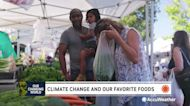 Some of our favorite foods are taking a hit from climate change