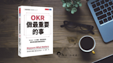 《 OKR 做最重要的事》:認識 OKR 的第一本入門書 【波莉好書專欄】