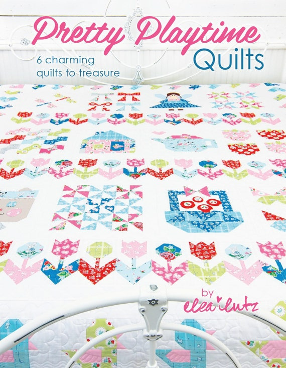 Pretty Playtime Quilts book by Elea Lutz by janum on Etsy