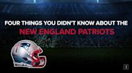 4 Things You Didn't Know About the New England Patriots