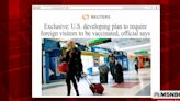 Biden administration plans to require most foreign visitors to be vaccinated: report