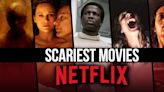 The 19 Scariest Movies On Netflix Right Now