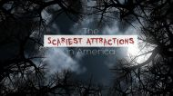 The Scariest Attractions in America