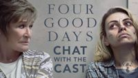 Chat with the cast: Four Good Days