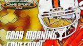 CaneSport - Good Morning CaneSport 9.16.21