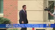 Chicago Banker Accused Of Getting Loans For Former President Trump's Campaign Chair