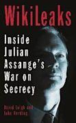 WikiLeaks: Inside Julian Assange's War on Secrecy
