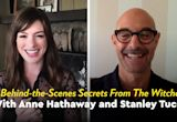 Anne Hathaway and Stanley Tucci on Reuniting Once Again With an Iconic Soup Scene in The Witches
