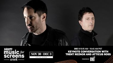 Trent Reznor and Atticus Ross Join Variety's Music for Screens Week