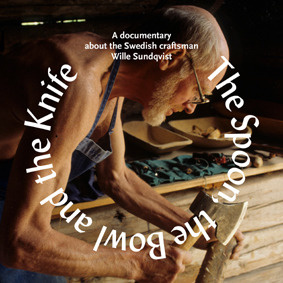 ... DVD :: The Spoon, the Bowl and the Knife: Craftsman Wille Sundqvist
