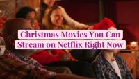 70+ Christmas Movies You Can Stream on Netflix Right Now