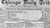 This day in history, April 18: A devastating earthquake strikes San Francisco, followed by raging fires; estimates of the final death toll range between 3,000 and 6,000