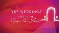 Y&R Weddings: First Time Down The Aisle