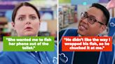 36 Nightmare Customers Who Have No Manners, But A Buttload Of Audacity