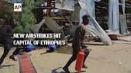 Capital of Tigray hit by new Ethiopia airstrikes