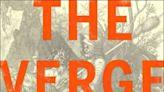 Book Scene: History comes vividly alive in Davis grad's 'The Verge'