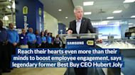 Former Best Buy CEO Shares 4 Ways To Get Employees Excited Again