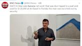 史上最貴水果》「膠帶貼香蕉」藝術品賣破365萬……如今被他一口吃掉!