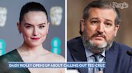 Daisy Ridley Says She Got Praise for Clapping Back at Ted Cruz Over Star Wars Insult