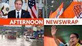 Afternoon Newswrap | Antony Blinken PM Modi Meet | TMC-Congress | Rajasthan News | Maharashtra Rains
