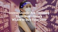 Sneeze Guards Are Trending Right Now—Here's Where to Buy Your Own