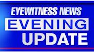Eyewitness News Evening Update