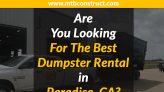 MTB Construction Doing What it Takes to Make Their Dumpster Rental Paradise CA Services the Best