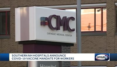 Southern NH hospitals announce COVID-19 vaccine mandate for workers