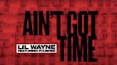 "Lil Wayne Shares New Track ""Ain't Got Time"" f/ Fousheé"