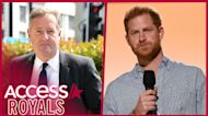 Piers Morgan Calls Prince Harry a 'Spineless Self-Pitying Twerp' in New Op-Ed