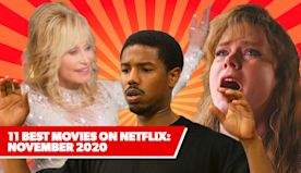 11 Best New Movies on Netflix: November 2020's Freshest Films to Watch