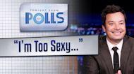Tonight Show Polls: I'm Too Sexy…