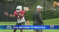Tua Returns To Practice