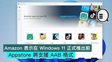 Amazon 表示在 Windows 11 正式推出前,Appstore 將支援 AAB 格式