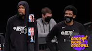 Good Word with Goodwill - Kyrie Irving's nonsense is nearing breaking point with KD, Nets