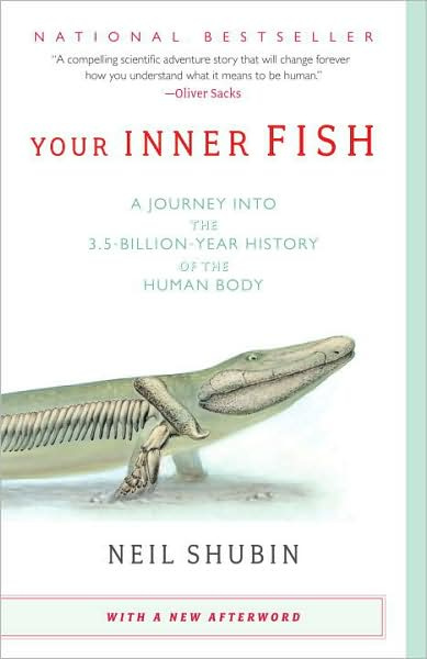 Brief Review of Neil Shubin's Your Inner Fish: A Journey Into the ...