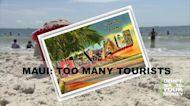 Maui: Too many tourists