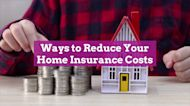 Ways to Reduce Your Home Insurance Costs