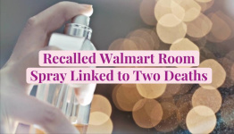 Recalled Walmart Room Spray Linked to Two Deaths