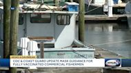 CDC & Coast Guard update mask guidance for fully vaccinated commercial fishermen