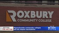 Massachusetts Community Colleges Explain Why They Don't Plan To Mandate COVID Vaccines This Fall
